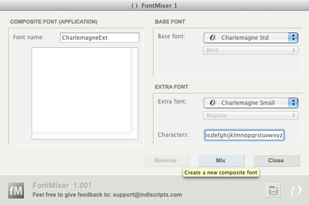 Run FontMixer, specify a composite font name, then select the fonts to be mixed.